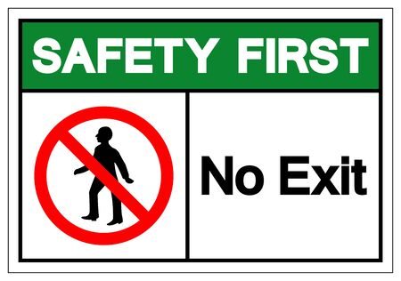 Safety First No Exit Symbol Sign ,Vector Illustration, Isolate On White Background Label. EPS10