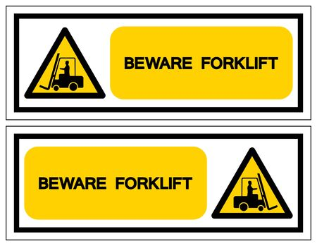 Beware Forklift Symbol Sign,Vector Illustration, Isolate On White Background Label. EPS10