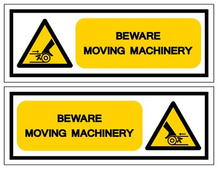 Beware Moving Machinery Symbol Signage,Vector Illustration, Isolate On White Background Label. EPS10