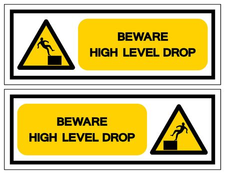 Beware High Level Drop Symbol Sign, Vector Illustration, Isolate On White Background Label. EPS10