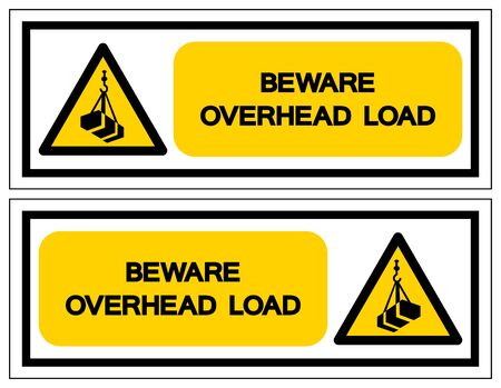 Beware Overhead Load Symbol, Vector Illustration, Isolated On White Background Label. EPS10