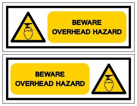 Beware Overhead Hazard Symbol, Vector Illustration, Isolate On White Background Label. EPS10  Иллюстрация