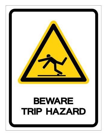 Méfiez-vous du symbole de risque de voyage, illustration vectorielle, étiquette de fond blanc isolé. EPS10