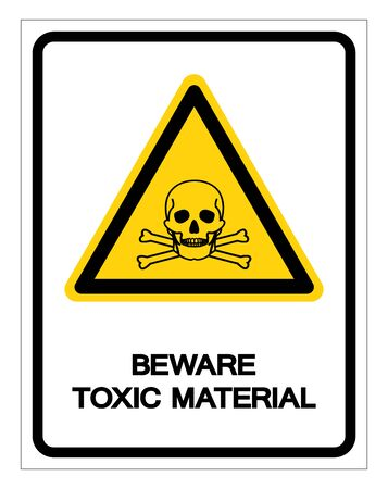 Beware Toxic Material Symbol Sign, Vector Illustration, Isolated On White Background,Icon