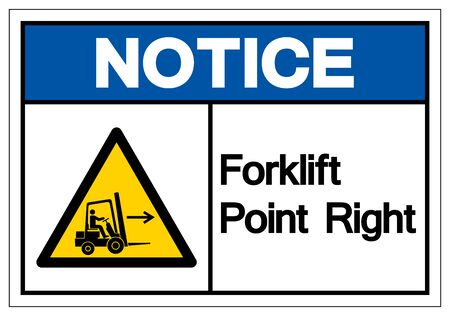Notice Forklift Point Right Symbol Sign, Vector Illustration, Isolate On White Background Label