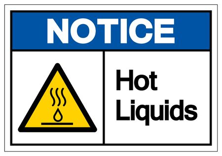 Notice Hot Liquids Symbol Sign, Vector Illustration, Isolate On White Background Label
