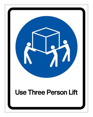 Use Three Person Lift Symbol Sign,Vector Illustration, Isolated On White Background Label.
