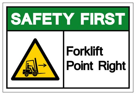 Safety First Forklift Point Right Symbol Sign, Vector Illustration, Isolate On White Background Label