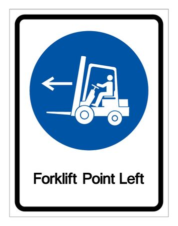 Forklift Point Left Symbol Sign,Vector Illustration, Isolated On White Background Label. Stok Fotoğraf - 133458430