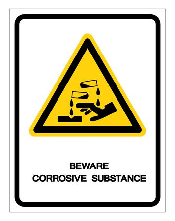 Beware Corrosive Substance Symbol Vector Illustration, Isolate On White Background Label.