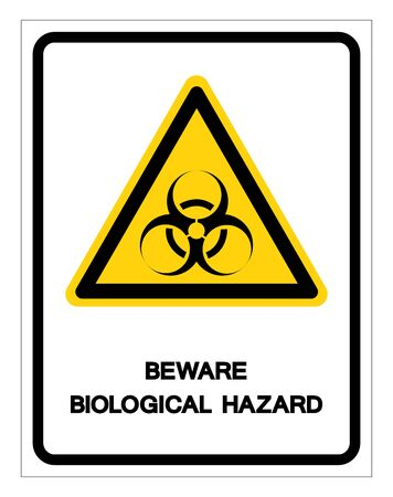 Beware Biological Hazard Symbol Sign ,Vector Illustration, Isolate On White Background Label