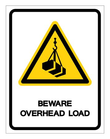 Beware Overhead Load Symbol, Vector Illustration, Isolated On White Background Label.