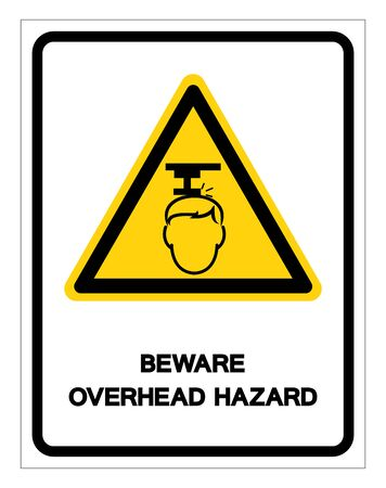 Beware Overhead Hazard Symbol, Vector Illustration, Isolate On White Background Label. Иллюстрация