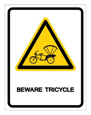 Beware Tricycle Symbol Sign, Vector Illustration, Isolate On White Background Label.