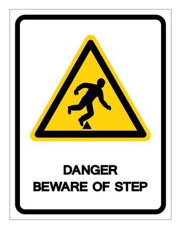 Attention au danger du signe de symbole d'étape, illustration vectorielle, isoler sur l'étiquette de fond blanc.