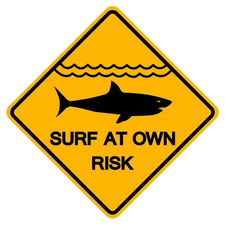 Warning Sign Shark Symbol and Own Risk Use Caution When Surfing,Vector Illustration, Isolate On White Background Label.