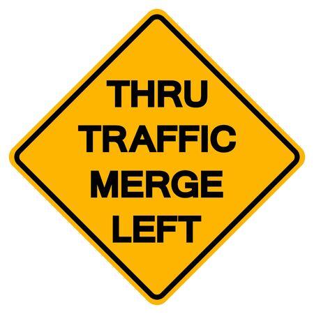 Thru Traffic Merge Left Road Sign, Vector Illustration, Isolate On White Background, Label ,Label. Standard-Bild - 134717700