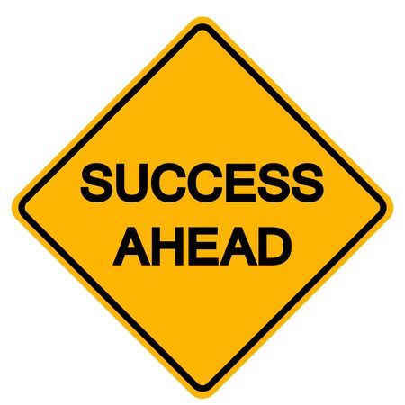 Success Ahead Road Sign, Vector Illustration, Isolate On White Background Label. EPS10