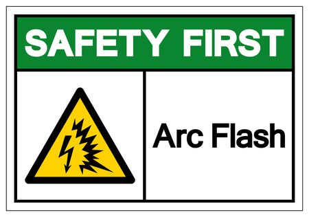 Safety First Arc Flash Symbol Sign, Vector Illustration, Isolate On White Background Label