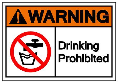 Warning Drinking Prohibited Symbol Sign, Vector Illustration, Isolate On White Background Label Vector Illustration