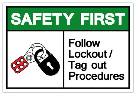Safety First Follow Lockout/Tag out Procedures Symbol Sign ,Vector Illustration, Isolate On White Background Label .EPS10