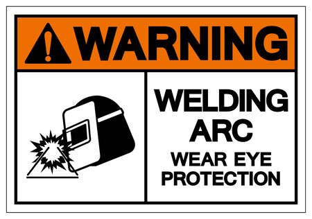 Warning Welding ARC Wear Eye Protection Symbol Sign, Vector Illustration, Isolated On White Background Label