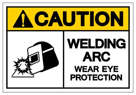 Caution Welding ARC Wear Eye Protection Symbol Sign, Vector Illustration, Isolated On White Background Label .