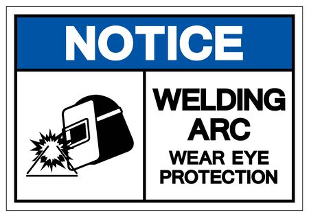 Notice Welding ARC Wear Eye Protection Symbol Sign, Vector Illustration, Isolated On White Background Label . 일러스트