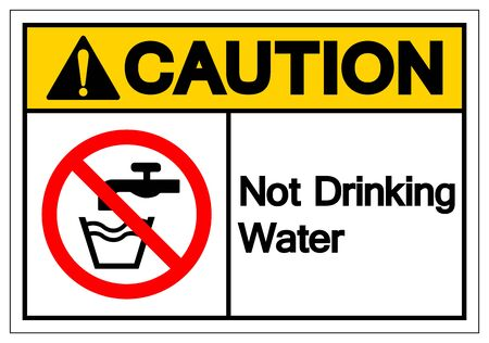 Caution Not Drinking Water Symbol Sign, Vector Illustration, Isolate On White Background Label