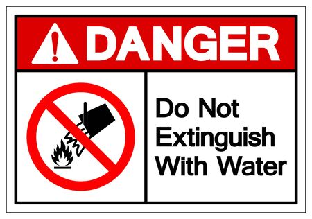 Danger Do Not Extinguish With Water Symbol Sign, Vector Illustration, Isolate On White Background Label