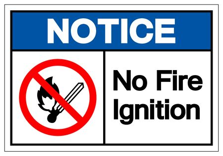 Notice No Fire Ignition Symbol Sign, Vector Illustration, Isolate On White Background Label