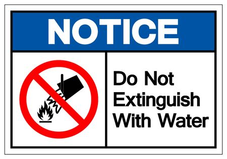 Notice Do Not Extinguish With Water Symbol Sign, Vector Illustration, Isolate On White Background Label