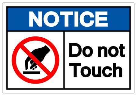 Notice Do Not Touch Symbol Sign, Vector Illustration, Isolate On White Background Label