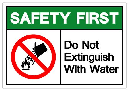 Safety First Do Not Extinguish With Water Symbol Sign, Vector Illustration, Isolate On White Background Label