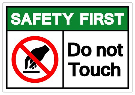 Safety First Do Not Touch Symbol Sign, Vector Illustration, Isolate On White Background Label Stock Illustratie