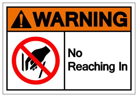 Warning No Reaching In Symbol Sign, Vector Illustration, Isolate On White Background Label