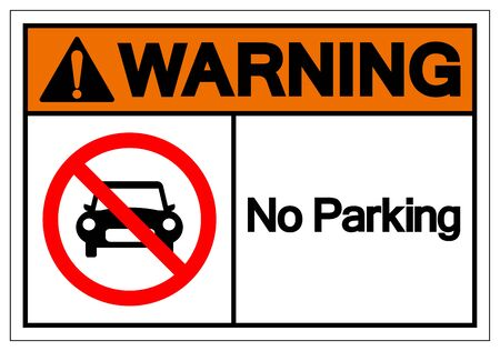 Warning No Parking Symbol Sign,Vector Illustration, Isolated On White Background Label.