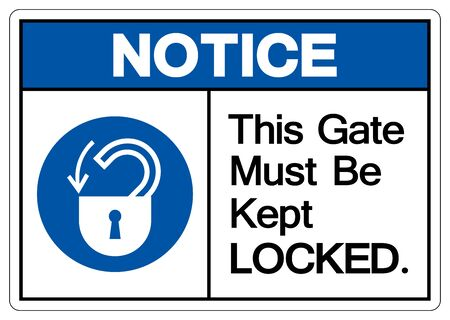 Notice This Gate Must Be Kept Locked Symbol Sign,Vector Illustration, Isolated On White Background Label. Ilustração