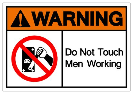Warning Do Not Touch Men Working Symbol Sign, Vector Illustration, Isolate On White Background Label.