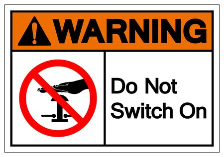 Warning Do Not Switch On Symbol Sign, Vector Illustration, Isolate On White Background Label. 向量圖像