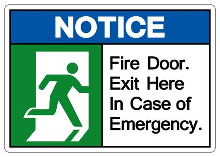 Notice Fire Door Exit Here In Case Of Emergency Symbol Sign, Vector Illustration, Isolate On White Background Label. EPS10