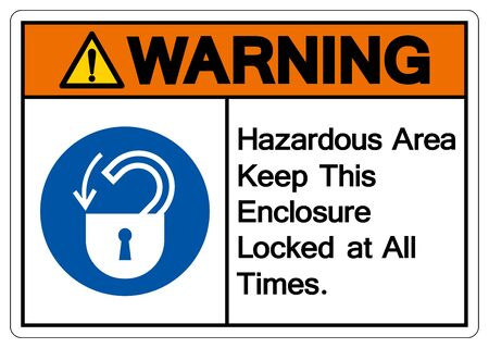 Warning Hazardous Area Keep This enclosure Locked at All Times Symbol Sign,Vector Illustration, Isolated On White Background Label. EPS10