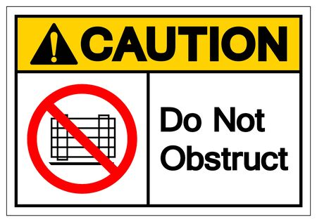 Caution Do Not Obstruct Symbol Sign, Vector Illustration, Isolate On White Background Label