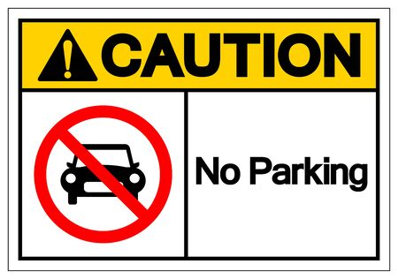 Caution No Parking Symbol Sign,Vector Illustration, Isolated On White Background Label.  イラスト・ベクター素材