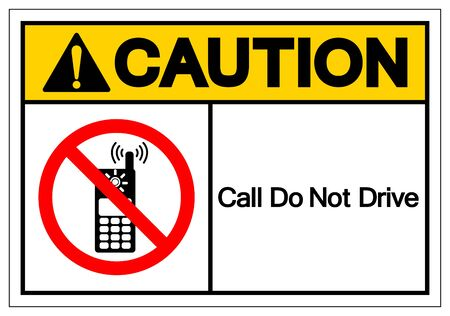 Caution Call Do Not Drive Symbol Sign, Vector Illustration, Isolate On White Background Label. EPS10  Ilustrace