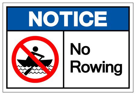Notice No Rowing Symbol Sign, Vector Illustration, Isolate On White Background Label.