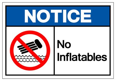 Notice No Inflatables Symbol Sign, Vector Illustration, Isolate On White Background Label.