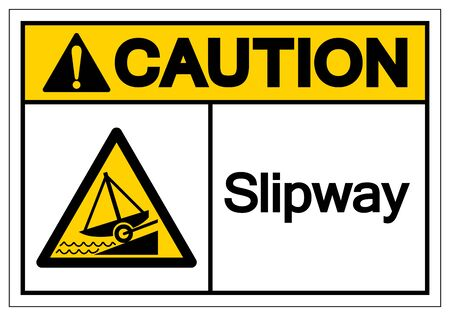Caution Slipway Symbol, Vector  Illustration, Isolated On White Background Label. Illustration