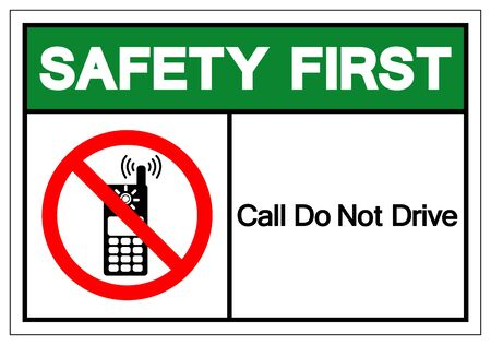 Safety First Call Do Not Drive Symbol Sign, Vector Illustration, Isolate On White Background Label. EPS10