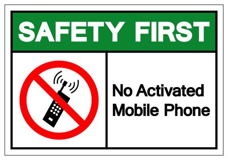 Safety First No Activated Mobile Phones Symbol Sign, Vector Illustration, Isolate On White Background Label.